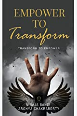 EMPOWER TO TRANSFORM: TRANSFORM TO EMPOWER Kindle Edition