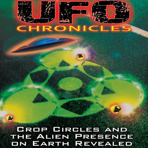 『UFO Chronicles: Crop Circles and the Alien Presence on Earth Revealed』のカバーアート