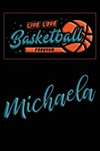 Live Love Basketball Forever Michaela: Lined Journal  College Ruled Notebook   Composition Book   Diary