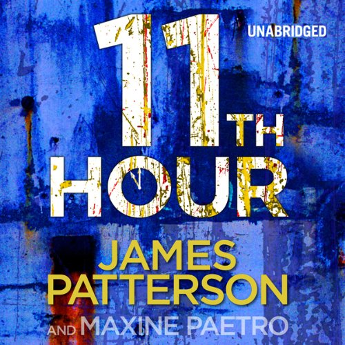 11th Hour     Women's Murder Club, Book 11              By:                                                                                                                                 James Patterson,                                                                                        Maxine Paetro                               Narrated by:                                                                                                                                 January Lavoy                      Length: 6 hrs and 47 mins     111 ratings     Overall 4.2