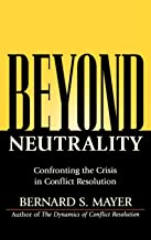 Beyond Neutrality: Confronting the Crisis in Conflict Resolution