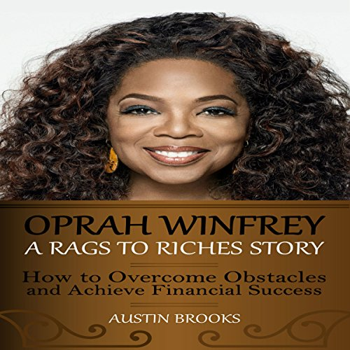 Oprah Winfrey: A Rags to Riches Story     How to Overcome Obstacles and Achieve Financial Success              De :                                                                                                                                 Austin Brooks                               Lu par :                                                                                                                                 Adrienne Ellis                      Durée : 1 h et 15 min     Pas de notations     Global 0,0