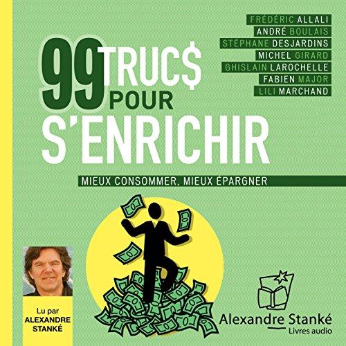 Couverture de 99 trucs pour s'enrichir : Mieux consommer - Mieux épargner