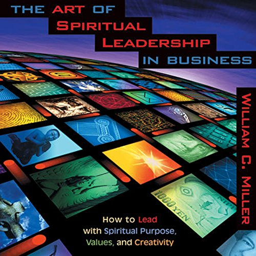 The Art of Spiritual Leadership in Business audiobook cover art