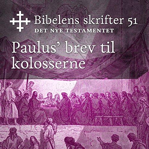 Paulus' brev til kolosserne (Bibel2011 - Bibelens skrifter 51 - Det Nye Testamentet) cover art