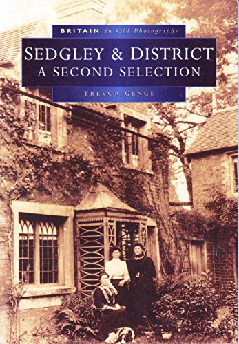 Sedgley in Old Photographs: A Second Selection (Britain in Old Photographs)