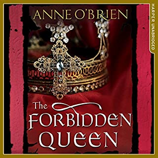 The Forbidden Queen                   By:                                                                                                                                 Anne O'Brien                               Narrated by:                                                                                                                                 Emily Lucienne                      Length: 17 hrs and 15 mins     36 ratings     Overall 4.3