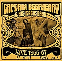 Live 1966-67 by CAPTAIN BEEFHEART & HIS MAGIC BAND (2014-02-01)