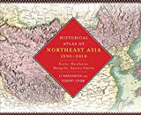 Historical Atlas of Northeast Asia, 1590–2010 – Korea, Manchuria, Mongolia, Eastern Siberia