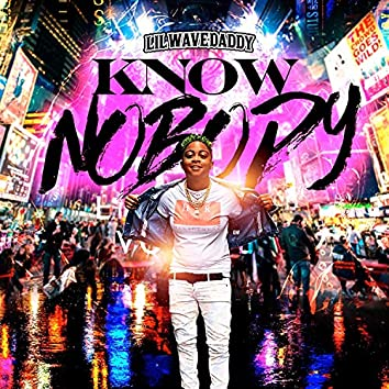 KNOW NOBODY