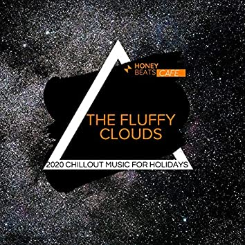 The Fluffy Clouds - 2020 Chillout Music For Holidays