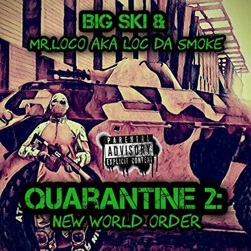 Big Ski & Mr.Loco aka Loc Da Smoke
