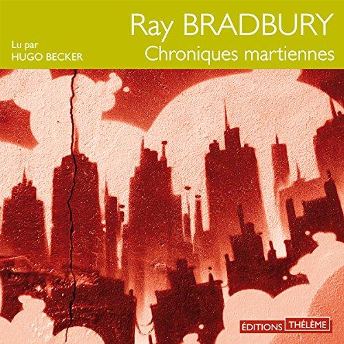 Chroniques martiennes                   De :                                                                                                                                 Ray Bradbury                               Lu par :                                                                                                                                 Hugo Becker                      Durée : 10 h et 6 min     48 notations     Global 3,9