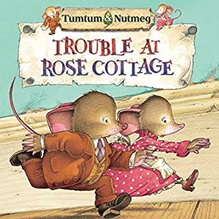 Tumtum and Nutmeg: Trouble at Rose Cottage cover art