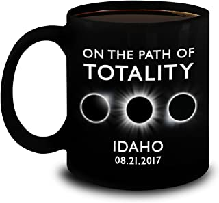 Total Solar Eclipse 2017 Gifts - On The Path Of Totality Idaho Coffee Mug - The Great American Solar Eclipse August 21 Ceramic Cup