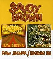 Savoy Brown - Raw Sienna / Looking In by Savoy Brown (2005-05-10)