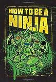 How to Be a Ninja (Teenage Mutant Ninja Turtles)