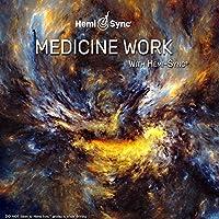 メディスン・ワーク:Medicine Work with Hemi-Sync [ヘミシンク]