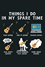 Things I Do In My Spare Time Guitarist Guitar Lover Gift: Notebook Planner - 6x9 inch Daily Planner Journal, To Do List No...