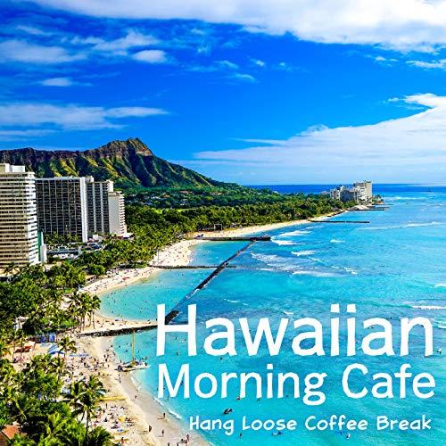 Hawaiian Morning Cafe - Hang Loose Coffee Break