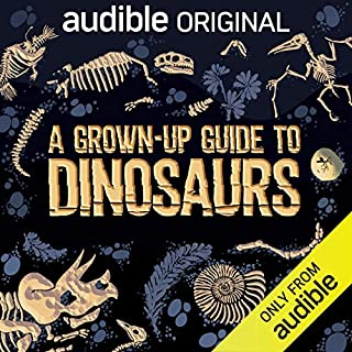 A Grown-Up Guide to Dinosaurs audiobook cover art