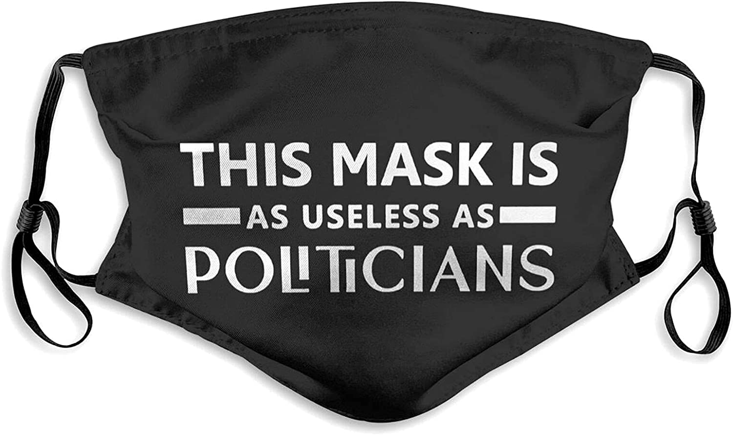 This Mask is As Useless As Our Politicians Face Mask, with 2 Carbon Filter Bandanas Reusable Washable Fabric Breathable Adjustable Balaclava for Men Women