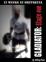 Gladiator: Stage One (12 Weeks at Greyskull Book 1)
