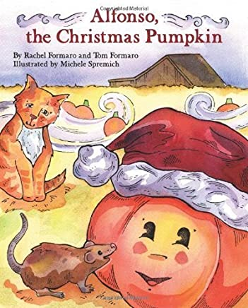 Alfonso, the Christmas Pumpkin by Rachel Formaro (2009-10-15)