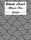 Blank Sheet Music For Guqin: Music Manuscript Paper, Clefs Notebook, composition notebook, Blank Sheet Music Compositio, urban design (8.5 x 11 IN) ... Books Gifts | gifts Standard for students /