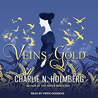 Veins of Gold                   By:                                                                                                                                 Charlie N. Holmberg                               Narrated by:                                                                                                                                 Piper Goodeve                      Length: 9 hrs and 16 mins     61 ratings     Overall 4.2