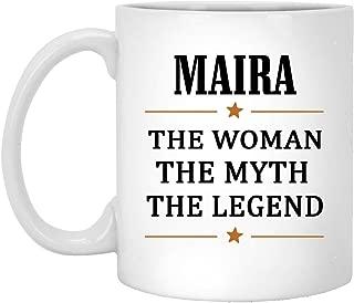The Woman The Myth The Legend Maira Coffee Mug Large - Anniversary Birthday Christmas Gifts For Maira Coffee Tea Cups White Ceramic 11 Oz