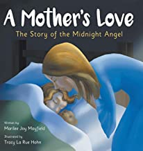 A Mother's Love: The Story of the Midnight Angel