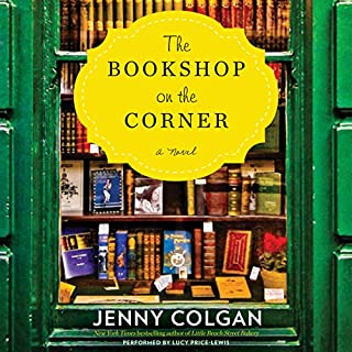 The Bookshop on the Corner                   By:                                                                                                                                 Jenny Colgan                               Narrated by:                                                                                                                                 Lucy Price-Lewis                      Length: 9 hrs and 13 mins     1,499 ratings     Overall 4.5
