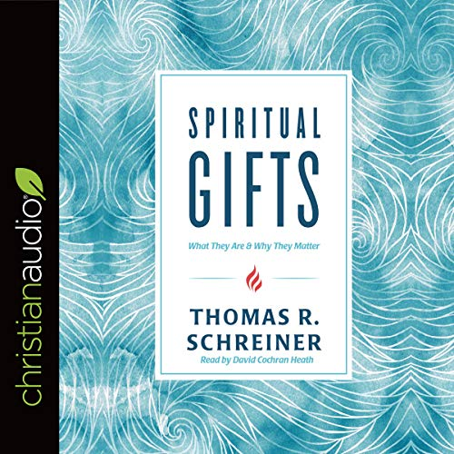 Spiritual Gifts     What They Are and Why They Matter              By:                                                                                                                                 Thomas R. Schreiner                               Narrated by:                                                                                                                                 David Cochran Heath                      Length: 4 hrs and 4 mins     Not rated yet     Overall 0.0