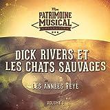 Les années yéyé : Dick Rivers et Les Chats Sauvages, Vol. 1