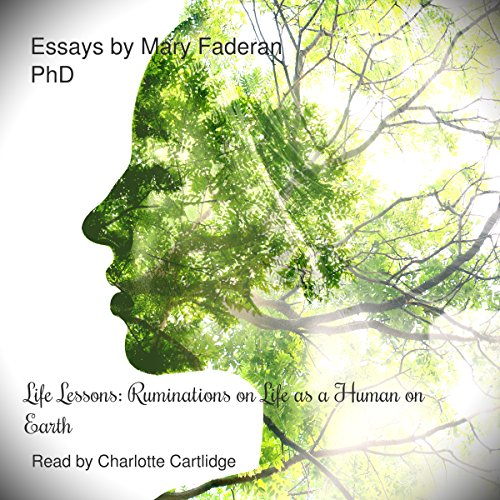 life lessons ruminations on life as a human on earth essays by  life lessons ruminations on life as a human on earth essays by mary a