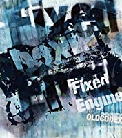 OLDCODEX Single Collection「Fixed Engine」(BLUE LABEL)(初回限定盤)(DVD付)