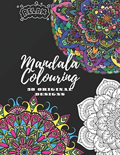Mandala Colouring, 50 Original Designs, Relax: Relaxing and Creative Art, Inspirational Colouring Book for adults and kids, Size 8.5 x 11 inch ( 21.59 x 27.94 cm )