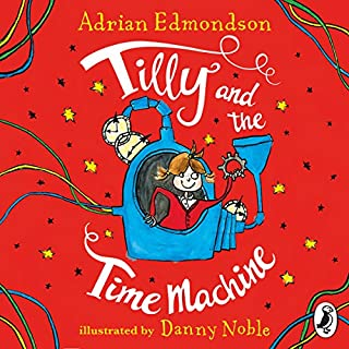 Tilly and the Time Machine                   By:                                                                                                                                 Adrian Edmondson                               Narrated by:                                                                                                                                 Adrian Edmondson                      Length: 2 hrs and 52 mins     9 ratings     Overall 4.7