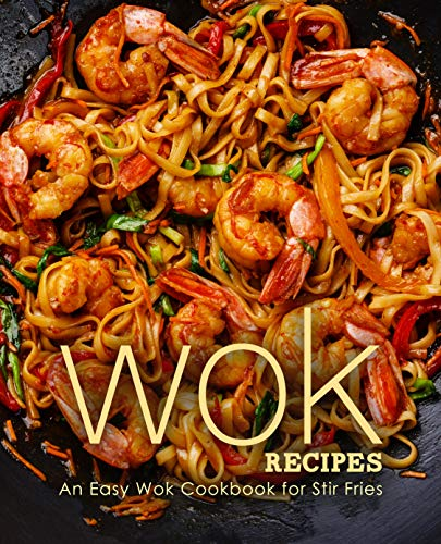 Wok Recipes: An Easy Wok Cookbook for Stir Fries by [BookSumo Press]