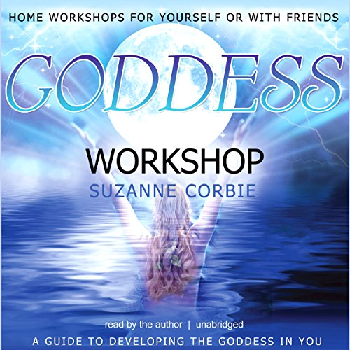 Goddess Workshop                   By:                                                                                                                                 Suzanne Corbie                               Narrated by:                                                                                                                                 Suzanne Corbie                      Length: 1 hr and 3 mins     5 ratings     Overall 4.4