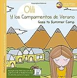 Olili Y Los Campamentos De Verano (Olili Goes To Summer Camp) - Edición Bilingüe (Olili Y Sus Aventuras)