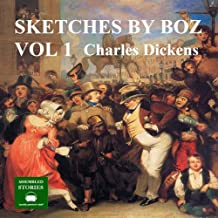 Sketches by Boz: Volume 1
