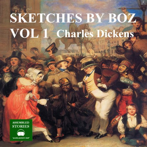Sketches by Boz: Volume 1 audiobook cover art