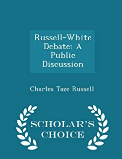Russell-White Debate: A Public Discussion - Scholar's Choice Edition