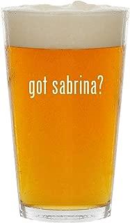 got sabrina? - Glass 16oz Beer Pint