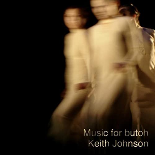 Music for butoh by Keith Johnson on Amazon Music - Amazon com