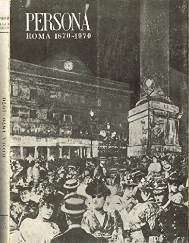 PERSONA. MENSILE DI LETTERATURA ARTE E COSTUME ANNO XI N.6 7 8 9 10 11 12. Fascicolo dedicato a roma 1870-1970.