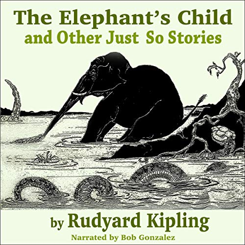 The Elephant's Child and Other Just So Stories cover art