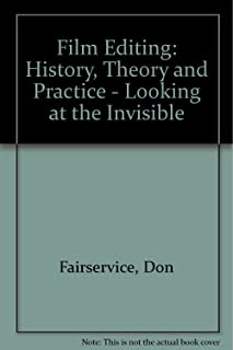 Film Editing: History, Theory and Practice: Looking at the Invisible